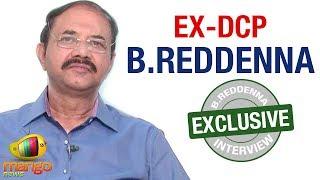 Ex-DCP B Reddenna Exclusive  Interview | Mango News - MANGONEWS