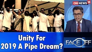 Unity For 2019 A Pipe Dream? | Face Off | CNN-News18 - IBNLIVE