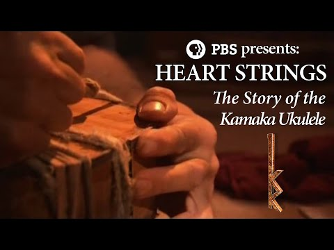 PBS Presents | Heart Strings: The Story of the Kamaka 'Ukulele