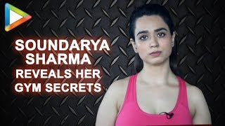 Soundarya Sharma REVEALS All Her Gym Secrets To Have A Perfectly Toned Body - HUNGAMA
