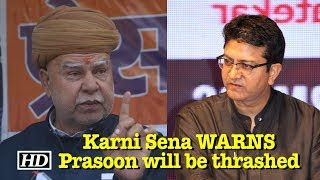 Prasoon Joshi will be thrashed in Jaipur- WARNS Karni Sena - IANSINDIA