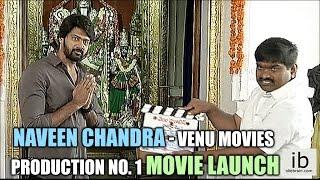 Naveen Chandra - Venu Movies production No. 1 movie launch - idlebrain.com - IDLEBRAINLIVE
