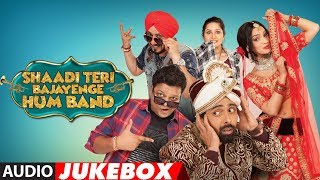 Full Album: Shaadi Teri Bajayenge Hum Band  | Audio Jukebox - TSERIES