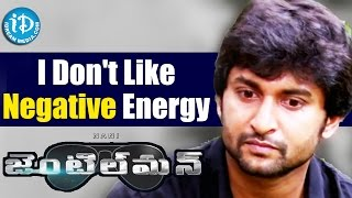 I Don't Like Any Kind Of Negative Energy - Nani || Gentleman || Talking Movies with iDream - IDREAMMOVIES