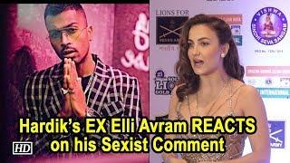 Hardik's EX Elli Avram on his Sexist Comment: I got surprised - IANSLIVE