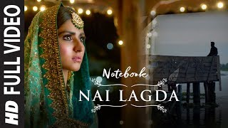 Full Video: Nai Lagda | Notebook | Zaheer Iqbal & Pranutan Bahl | Vishal Mishra - TSERIES