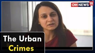 The Urban Crimes | Epicentre Plus with Marya Shakil | CNN News18 - IBNLIVE