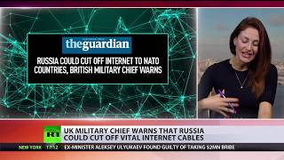 Cross wires: UK military chief warns that Russia could cut off vital internet cables - RUSSIATODAY