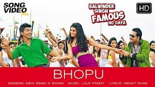 Bhopu Official Song Video - Balwinder Singh Famous Ho Gaya   Mika Singh, Shaan, Gabriel Bernate - TIPSMUSIC