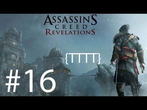 Assassins Creed Revelations - Walkthrough Gameplay - Part 16 [HD] (X360/PS3)