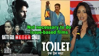 Yami Gautam: It's not necessary to do issue-based films - BOLLYWOODCOUNTRY