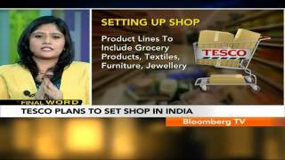 Final Word- Tesco Plans To Set Shop In India - BLOOMBERGUTV