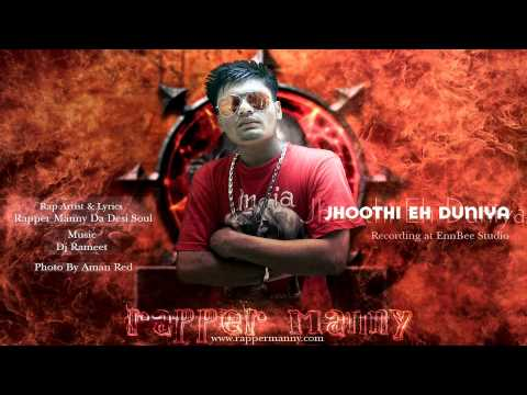 Jhoothi Eh Duniya(New Punjabi Rap Song 2011)-Rapper Manny Da Desi Soul (Audio)Prod. BY Dj Rameet