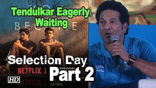 Tendulkar eagerly waiting for Anil's Netflix web series 'Selection: Day Part 2' - IANSLIVE