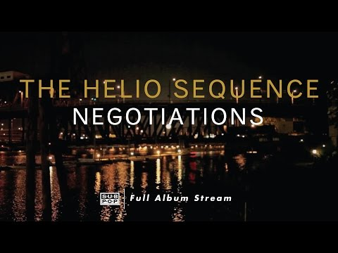 The Helio Sequence - Negotiations [FULL ALBUM STREAM]