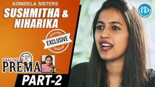 Konidela Sisters Sushmitha & Niharika Interview Part #2   Dialogue With Prema   Celebration Of Life - IDREAMMOVIES