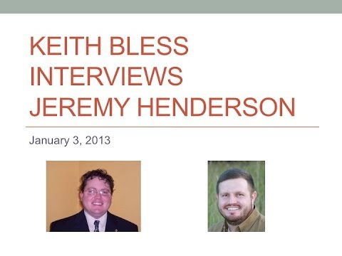 Keith Bless Interviews Jeremy Henderson