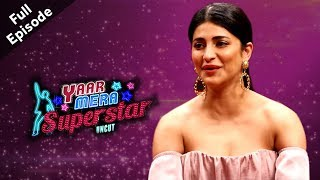Sabaash Naidu | Shruti Haasan | Full Episode | Yaar Mera Superstar S2 With Sangeeta