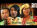 Battle of Queens 2     -   Nigeria Nollywood Movie 2014