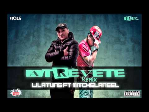 Atrevete Remix - Lilatuns Ft MitchelAngel (NFR inc.)