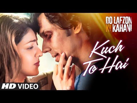 Kuch To Hai Video Song | DO LAFZON KI KAHANI | Randeep Hooda, Kajal Aggarwal