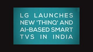 LG debuts 'ThinQ' brand in India, launches AI-powered TVs - TIMESOFINDIACHANNEL