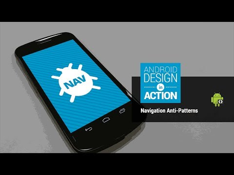 Android Design in Action: Navigation Anti-Patterns