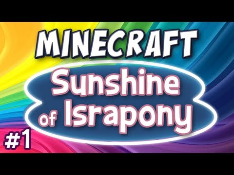 Minecraft Sunshine of Israpony Part 1