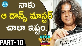 Dance Master Rakesh Exclusive  Interview - Part #10 || Star Talks With Sandy - IDREAMMOVIES