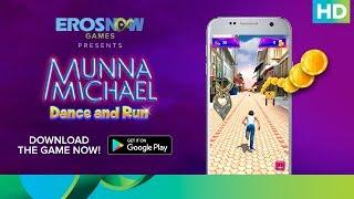 Munna Michael Dance & Run (Official Game) – Available on Google Play - EROSENTERTAINMENT