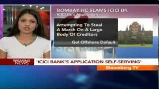 Newsroom- Bombay HC Slams ICICI Bank - BLOOMBERGUTV