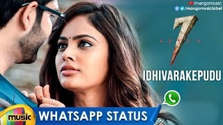 Best Love WhatsApp Status | Idhivarakepudu Song | 7 Telugu Movie Songs | Havish | Nandita | Seven - MANGOMUSIC