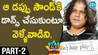 Dance Master Rakesh Exclusive  Interview - Part #2 || Star Talks With Sandy - IDREAMMOVIES