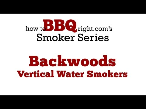 Backwoods Smokers | Vertical Water Smokers - What You Need To Know About Backwoods Smokers