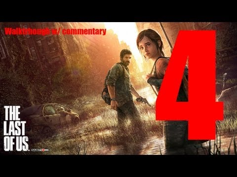 The Last of Us - Walkthrough w/ Commentary - Part 4 [HD]