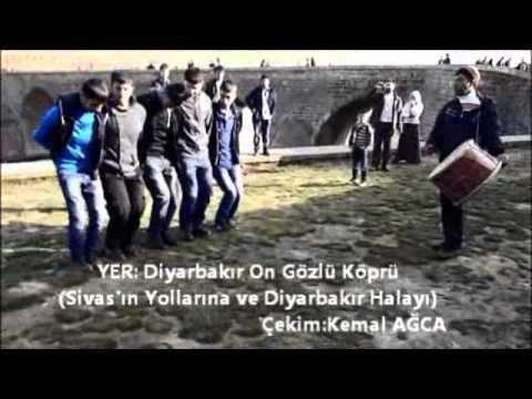 Sivasın Yollarına ve Diyarbakır Halayı (on gözlü Köprü)