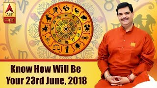 GuruJi with Pawan Sinha: Know how will be your 23rd June, 2018 based on your zodiac signs - ABPNEWSTV