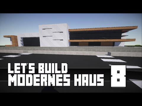 Minecraft :: Modernes Haus Bauen :: German/Deutsch #8 [Teil 2]