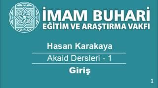 Hasan KARAKAYA Hocaefendi-Akaid Dersleri 01:  Giriş