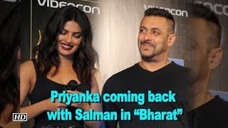 "CONFIRMED: Priyanka coming back with Salman in ""Bharat"" - IANSLIVE"