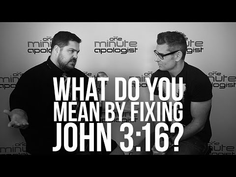 944. What Do You Mean By Fixing John 3:16?