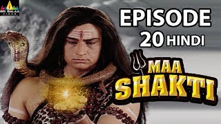 Maa Shakti Devotional Serial Episode 20 | Hindi Bhakti Serials | Sri Balaji Video - SRIBALAJIMOVIES