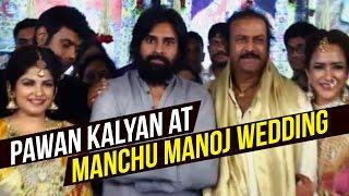 Pawan Kalyan at Manchu Manoj Wedding | Exclusive Video | Mohan Babu | Lakshmi Manchu - TELUGUFILMNAGAR