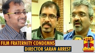 Film Fraternity condemns the arrest of Director Saran
