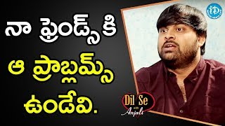 I Had No Financials Problems - Umesh Chandra || Dil Se With Anjali - IDREAMMOVIES