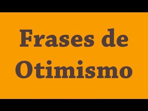 Frases Otimistas |  Frases de Otimismo