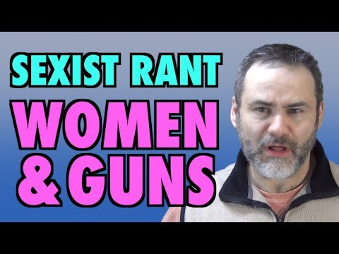 Sexist Rant: Women & Guns