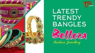 Fashion Passion | Latest Trendy Bangles Belleza Fashion Jewellery - TELUGUONE