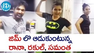 Fun Time at Gym : Rana, Rakul Preet  and Samantha Ruth Prabhu