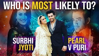 Who is most likely to? Ft. Pearl V Puri and Surbhi Jyoti | Exclusive | Tellychakkar - TELLYCHAKKAR